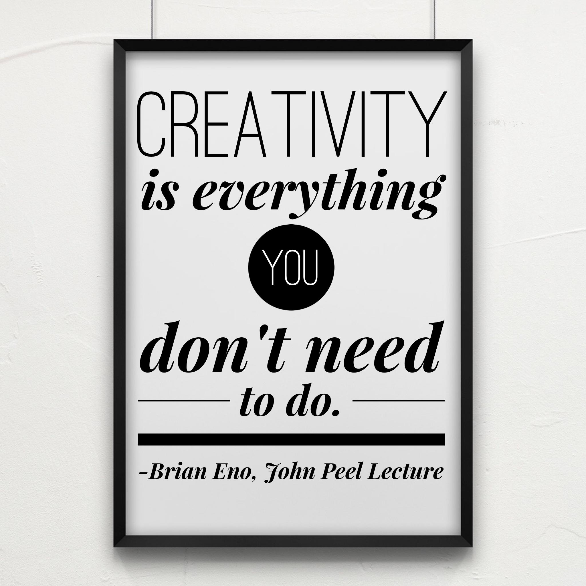 Brian Eno Creativity Quote